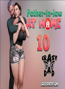 Father in Law at Home 10 – CrazyDad
